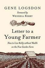 Letter to a Young Farmer: How to Live Richly Without Wealth on the New Garden Fa