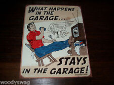 What Happens in the Garage Stays in the Garage New Metal tin Sign