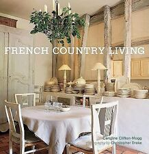 French Country Living by Caroline Clifton-Mogg (2008, Paperback) BRAND NEW