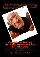 Os Livros Da Cavalaria: Corpo de Juizes Estatui Associacao Criminosa :...