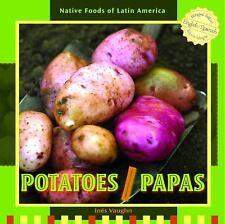 Potatoes  Papas (Native Foods of Latin America  Alimentos Indigenas De Latino Am