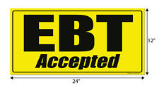 "EBT Accepted, 24"" x 12"" window decal label sticker sign"