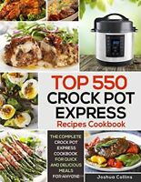 Top 550 Crock Pot Express Recipes Cookbook Complete Crock Pot Express Cookbook