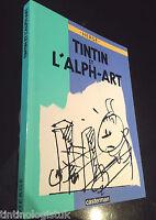 Tintin Et L' Alph-Art 1986 1st Belgian Edition Originale EO Herge first