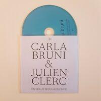 JULIEN CLERC & CARLA BRUNI : ON SERAIT SEULS AU MONDE ♦ CD Single Promo ♦
