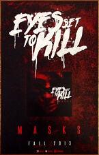 EYES SET TO KILL Masks Ltd Ed Discontinued RARE Poster +FREE Metal Rock Poster!