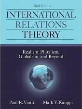 International Relations Theory: Realism, Pluralism, Globalism and Beyond, Good C