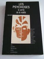 LES PSYCHOSES , LA PERTE DE LA REALITE . 320 PAGES . TRES BON ETAT .