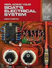 Replacing Your Boat's Electrical System / Mike Westin 9781408132937 NEW