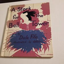 Vintage Book 1964 A Stork For The Bell Tower Dale Fife Alain