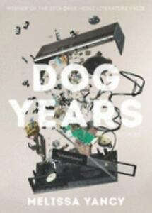 Pitt Drue Heinz Lit Prize Ser.: Dog Years by Melissa Yancy (2016, Hardcover)