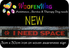 "NEW ! 1 assistance dog  & K9 WOVEN awareness  ""I NEED SPACE "" patche"
