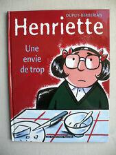 DUPUY BERBERIAN HENRIETTE UNE ENVIE DE TROP EO NEUF + EX LIBRIS SIGNE 220 EX