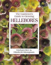 The Gardener's Guide to Growing Hellebores, Rice, Graham, Very Good Book