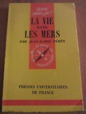 Jean-Marie Pérès: La Vie dans les Mers/ Que Sais-Je? 72, PUF, 1965