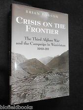 Crisis on the Frontier: Third Afghan War & Campaign in Waziristan 1919-20, India