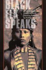 Black Elk Speaks : Being the Life Story of a Holy Man of the Oglala Sioux by...