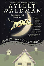 And Murder Makes Three (Mommy-Track Mysteries), Ayelet Waldman, Very Good Book
