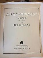 "Julius Klaas : ""Aus galanter Zeit - Tanzsuite für Klavier "" op.10a"