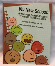 My New School : A Workbook to Help Students Transition to a New School by...