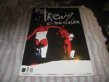 THE TREWS-(no time for later)-1 POSTER-11X17 INCHES-NMINT-RARE!!!