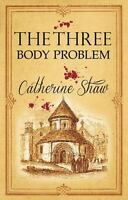 The Three-Body Problem,  by Catherine Shaw Book NEW