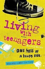 Living with Teenagers: One Hell of a Bumpy Ride: It's One Hell of a Bumpy Ride,