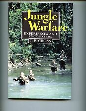 Jungle Warfare: Experiences and Encounters. J P Cross,  1st, HBdj  VG