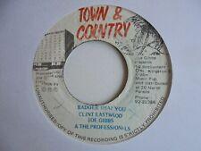 "CLINT EASTWOOD  Badder Than You TOWN & COUNTRY Rockers Deejay Reggae 7"" HEAR"