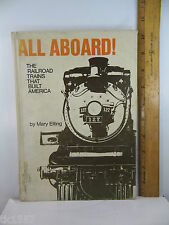 All Aboard! The Railroad Trains that Built America by Mary Elting