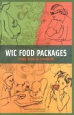 WIC Food Packages: Time for a Change, , Institute of Medicine, Food and Nutritio