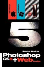 Photoshop CS5 + Web Design (Macintosh / Windows): Buy this book, get a-ExLibrary