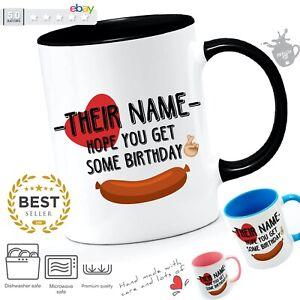 PERSONALISED Birthday Mug -Hope you get some Birthday Sausage