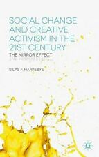 Social Change and Creative Activism in the 21st Century : The Mirror Effect...