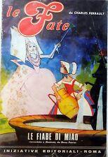 LE FIABE DI MIAO INIZIATIVE EDITORIALI 1979 LE FATE PERRAULT POIRIER