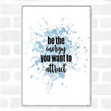 Be The Energy Inspirational Quote Jumbo Fridge Magnet