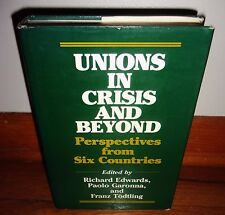 UNIONS IN CRISIS & BEYOND-Perspectives from 6 Countries-RARE Excellent 1st HC dj