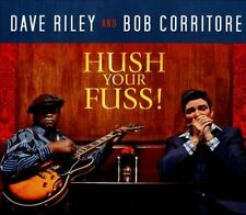 Dave Riley & Bob Corritore, Hush Your Fuss, Good