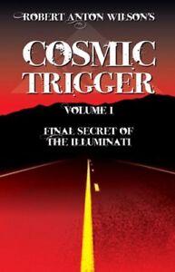 Cosmic Trigger I: Final Secret of the Illuminati by Robert Anton Wilson