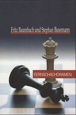 Schach: Fritz Baumbach, Stephan Busemann - Fernschachdramen - Fernschach NEU !!
