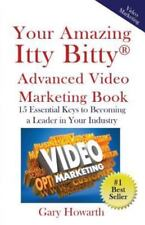 Your Amazing Itty Bitty Video Marketing Book : 15 Essential Keys to Becoming...