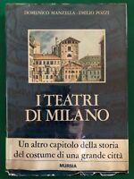 Domenico Manzella; Emilio Pozzi - I teatri di Milano - 1971, Mursia