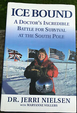 Ice Bound : A Doctor's Incredible Battle for Survival at the South Pole Signed
