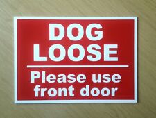 Dog Loose, please use front door.  Plastic Sign.   (DL-17)