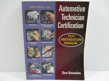 Automotive Technician Certification Test Preparation Manual Don Knowles A1 - A8
