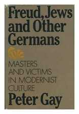 Freud, Jews, and Other Germans: Masters and Victims in Modernist Culture /...