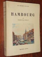 Pierre Mac Orlan HAMBOURG Alpina 1933 illustré Philippe Tassier Hamburg