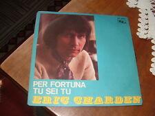 "ERIC CHARDEN ""TU SEI TU-PER FORTUNA"" ITALY'70"