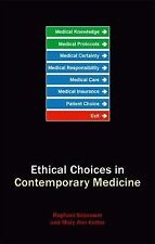 Ethical Choices in Contemporary Medicine: Integrative Bioethics, Sassower, Rapha