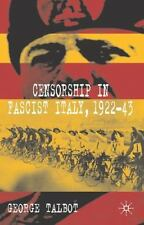 Censorship in Fascist Italy, 1922-43 : Policies, Procedures and Protagonists...